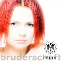 Bruderschaft Return